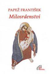 Výběr z papežových zamyšlení nad Božím milosrdenstvím z promluv pronesených v prvních dvou letech jeho pontifikátu.